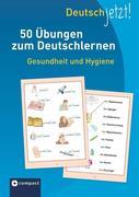 Deutsch jetzt! (Wortschatz) - Gesundheit und Hygiene