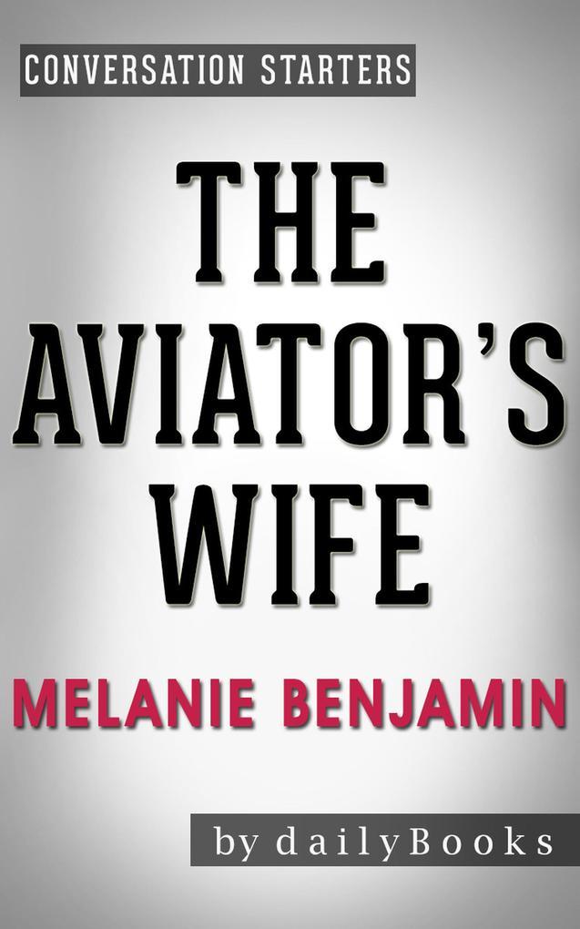 The Aviator´s Wife: A Novel by Melanie Benjamin...