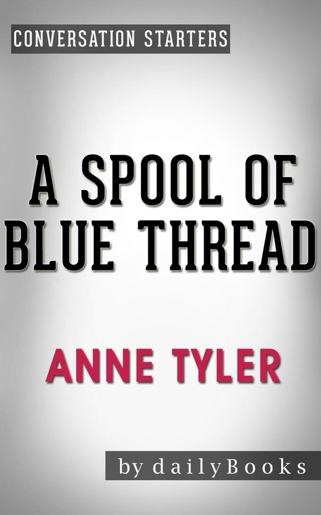 A Spool of Blue Thread: A Novel by Anne Tyler C...