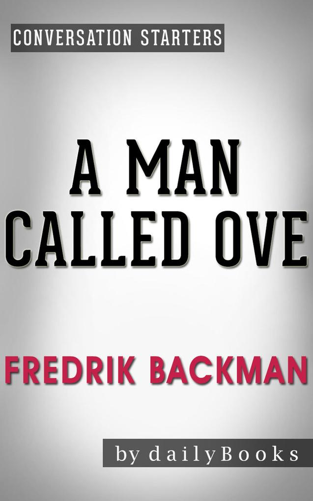 A Man Called Ove: A Novel by Fredrik Backman Co...