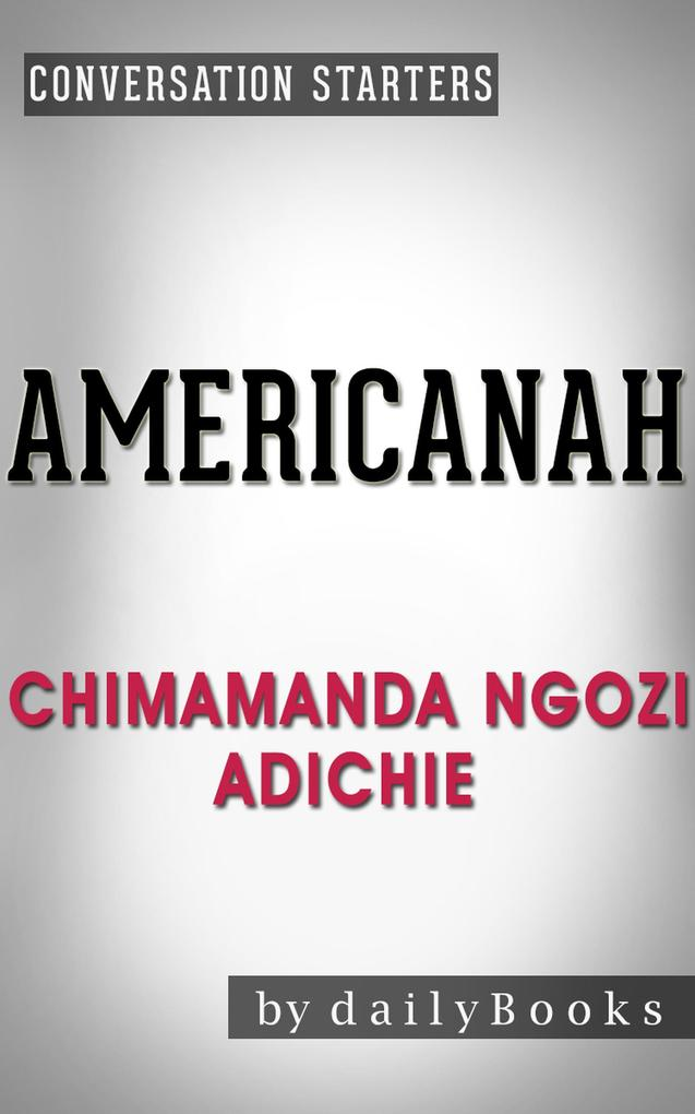 Americanah: A Novel by Chimamanda Ngozi Adichie...