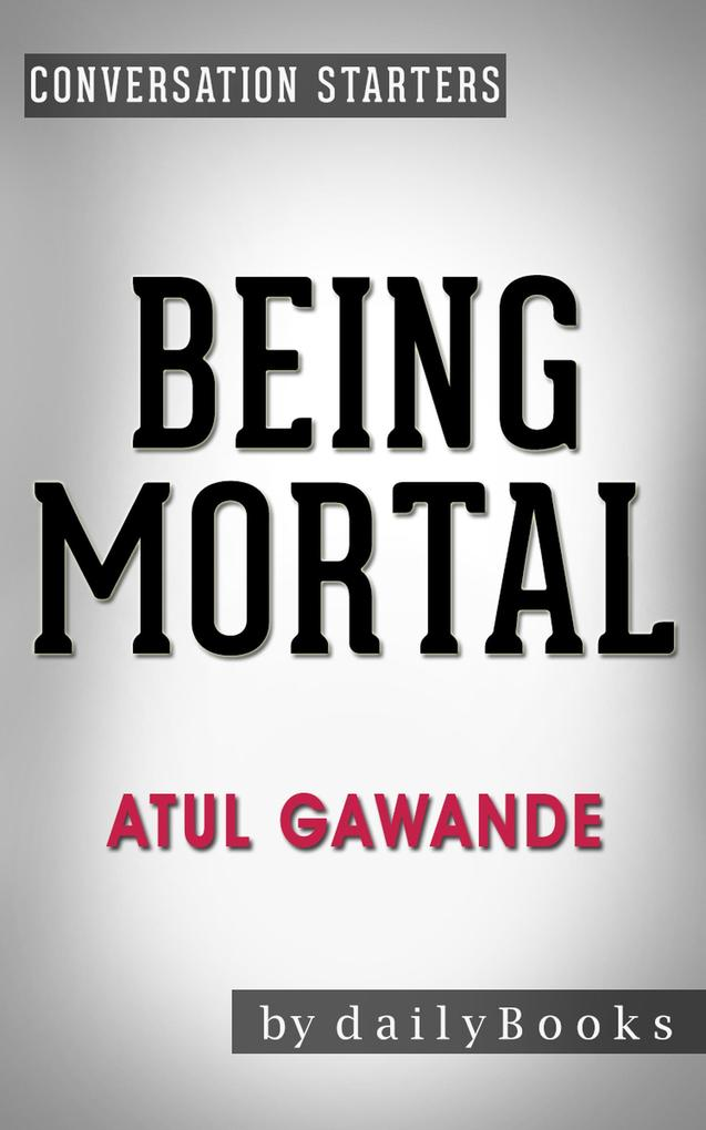 Being Mortal: by Atul Gawande Conversation Star...