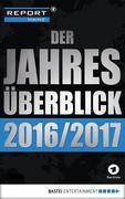 Report Mainz: Der Jahresüberblick 2016/2017