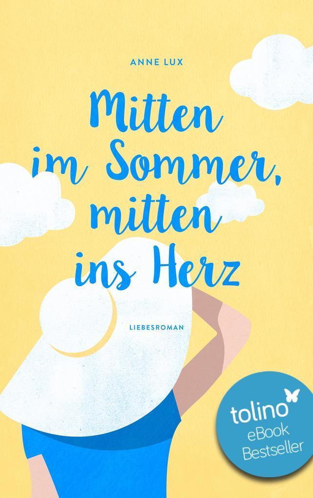 Mitten im Sommer, mitten ins Herz als eBook