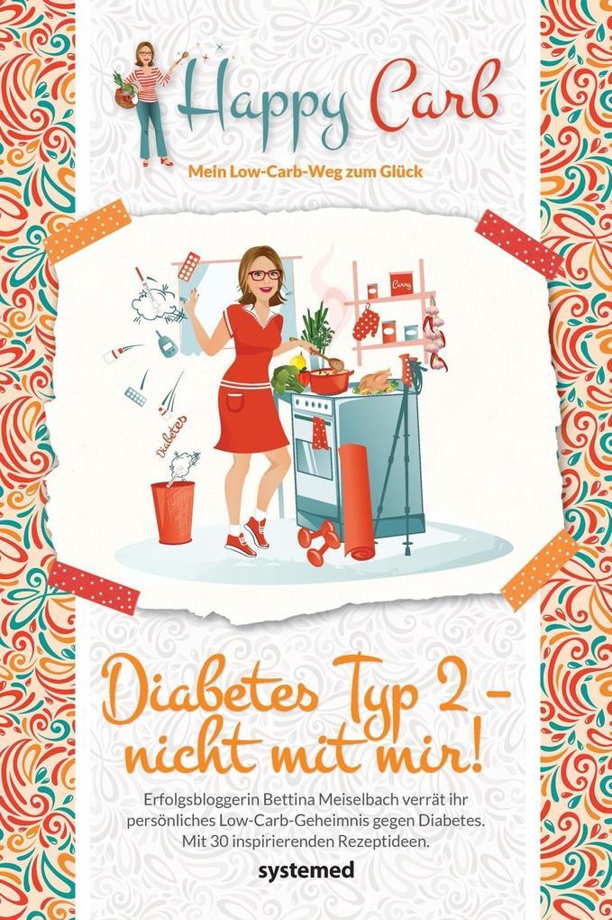 Happy Carb: Diabetes Typ 2 - nicht mit mir! als Buch