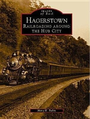 Hagerstown:: Railroading Around the Hub City als Taschenbuch
