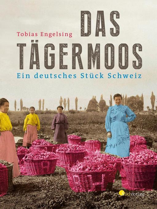 Das Tägermoos als Buch von Tobias Engelsing