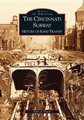 The: Cincinnati Subway: History of Rapid Transit als Taschenbuch