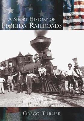 A Short History of Florida Railroads als Taschenbuch