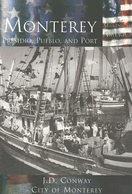 Monterey: Presidio, Pueblo, and Port als Taschenbuch