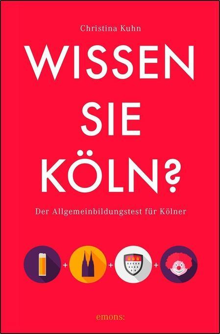 Wissen Sie Köln als Taschenbuch von Christina Kuhn