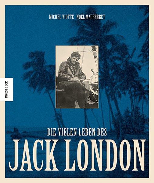 Die vielen Leben des Jack London als Buch (gebunden)