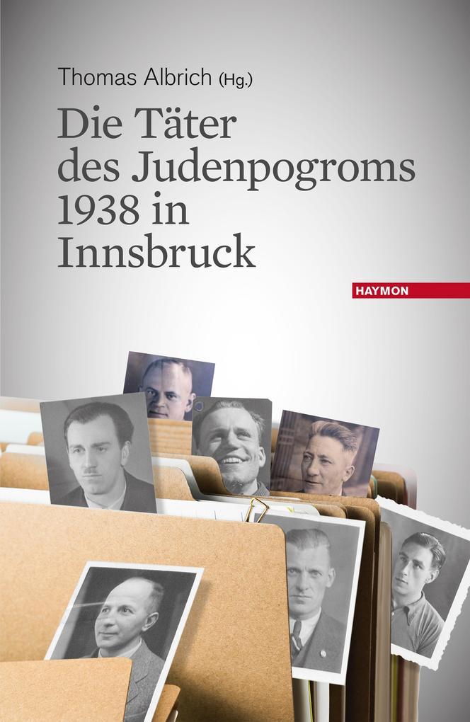 Die Täter des Judenpogroms 1938 in Innsbruck als Buch