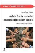 Auf der Suche nach der sozialpädagogischen Schule