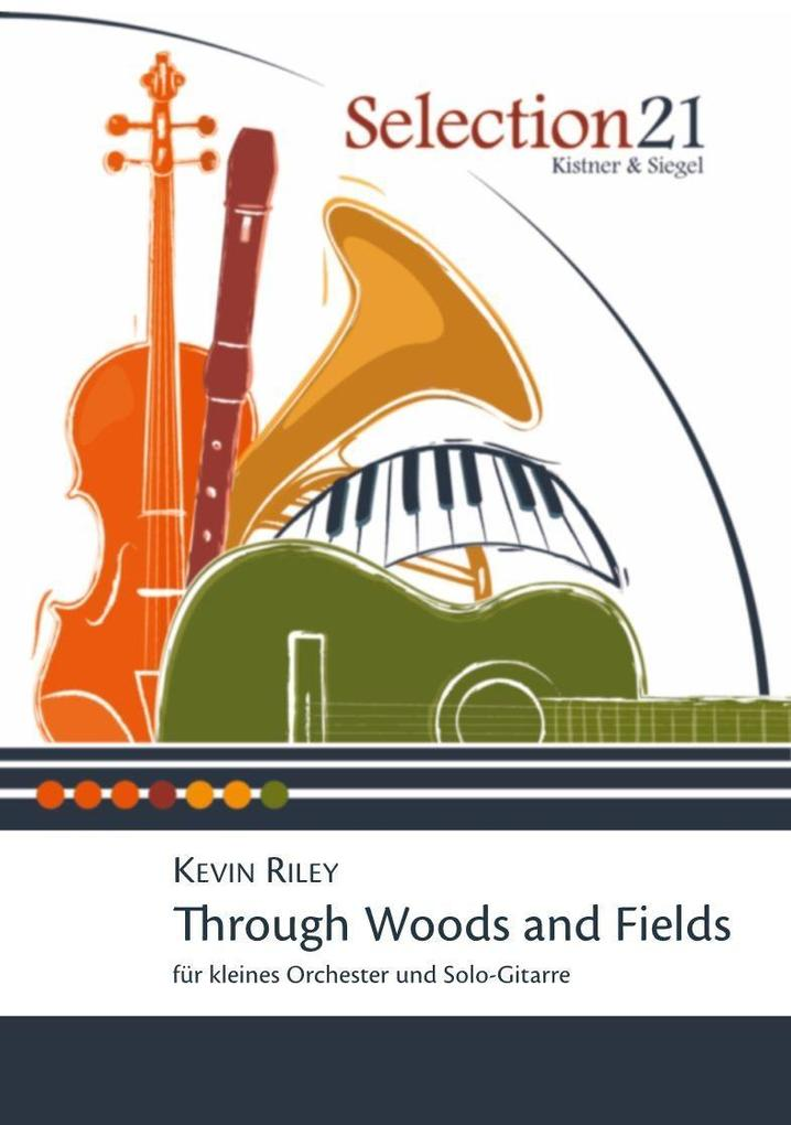 Through Woods and Fields als Buch von Kevin Riley