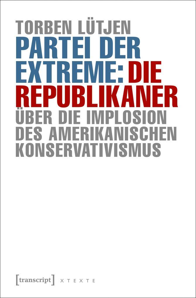 Partei der Extreme: Die Republikaner als Buch v...