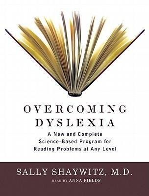 Overcoming Dyslexia: A New and Complete Science-Based Program for Overcoming Reading Problems at Any Level als Hörbuch