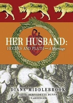 Her Husband: Hughes and Plath--A Marriage als Hörbuch