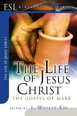 The Life of Jesus Christ: The Gospel of Mark als Taschenbuch