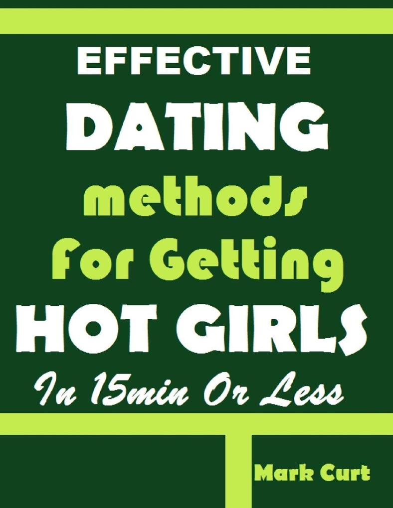 Effective Dating Methods for Getting Hot Girls ...