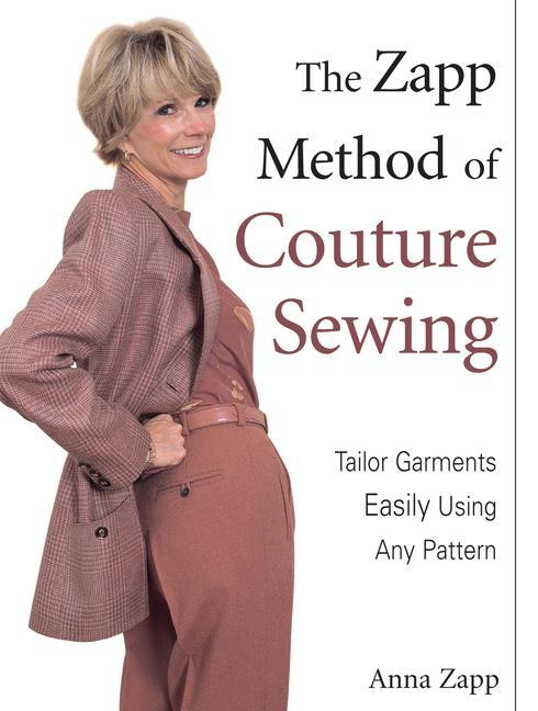The Zapp Method of Couture Sewing: Tailor Garments Easily Using Any Pattern als Taschenbuch