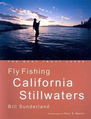 Fly Fishing California Stillwaters: The Best Trout Lakes als Taschenbuch