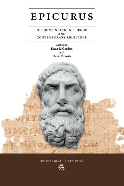 Epicurus: His Continuing Influence and Contemporary Relevance als Taschenbuch