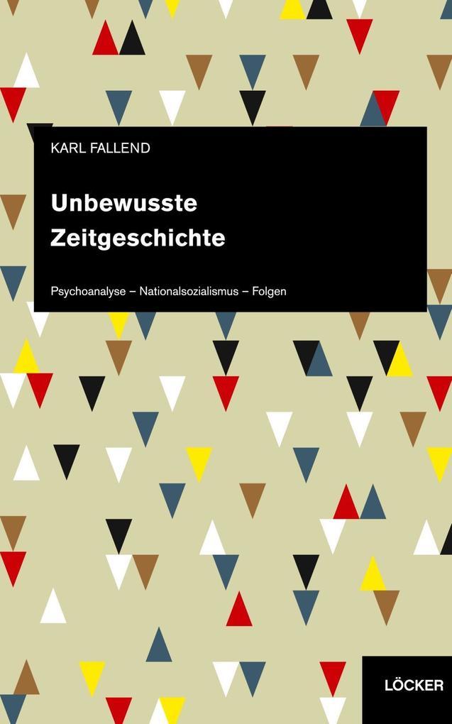 Unbewusste Zeitgeschichte als Buch von Karl Fal...