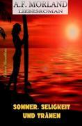 Sommer, Seligkeit und Tränen