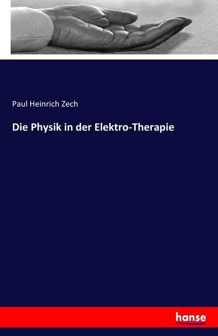 Die Physik in der Elektro-Therapie als Buch von...