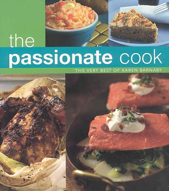 The Passionate Cook: The Very Best of Karen Barnaby als Taschenbuch