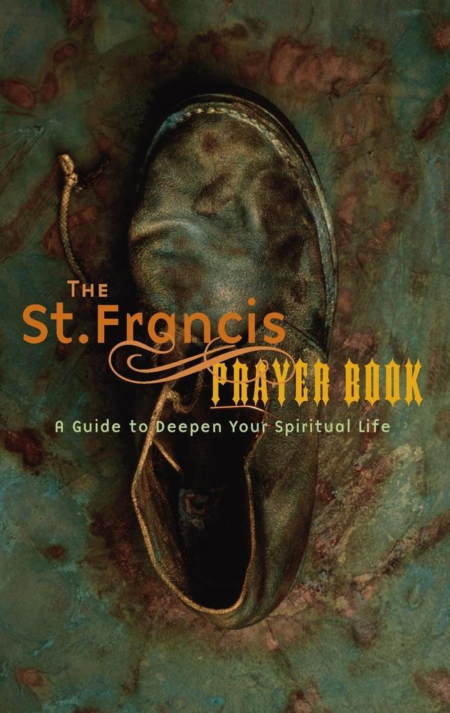 The St. Francis Prayer Book: A Guide to Deepen Your Spiritual Life als Taschenbuch