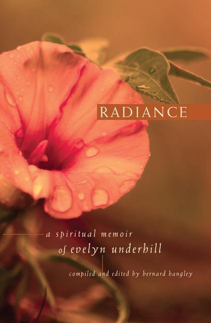 Radiance: A Spiritual Memoir of Evelyn Underhill als Taschenbuch