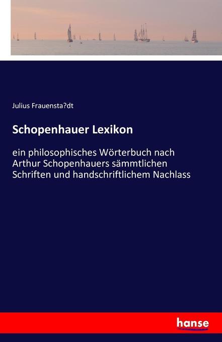Schopenhauer Lexikon als Buch von Julius Frauen...