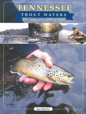 Tennessee Trout Waters: Blue-Ribbon Fly-Fishing Guide als Taschenbuch