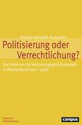 Politisierung oder Verrechtlichung?