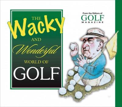 The Wacky and Wonderful World of Golf als Buch