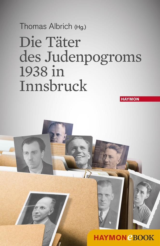 Die Täter des Judenpogroms 1938 in Innsbruck als eBook