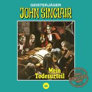 John Sinclair, Tonstudio Braun, Folge 26: Mein Todesurteil. Teil 3 von 3