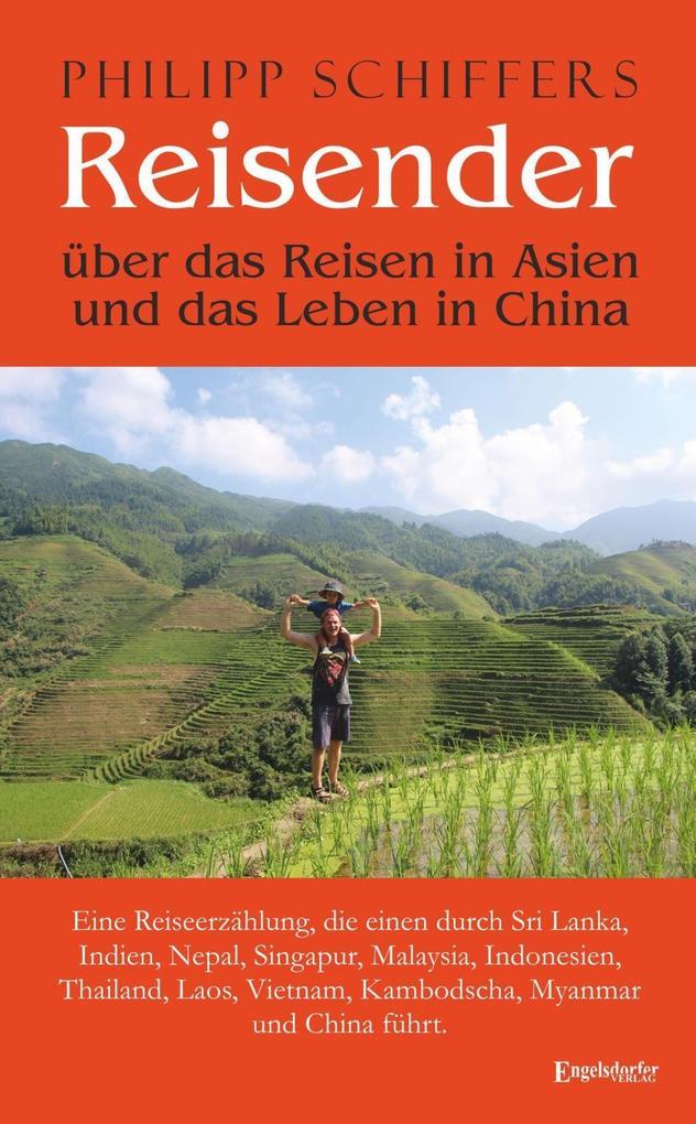 Reisender - über das Reisen in Asien und das Le...