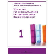 Wegleitung für die schulpraktische Unterweisung in den Religionsunterricht. Tl.1