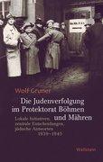 Die Judenverfolgung im Protektorat Böhmen und Mähren