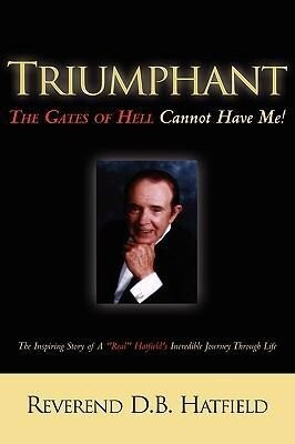 Triumphant the Gates of Hell Cannot Have Me! als Buch