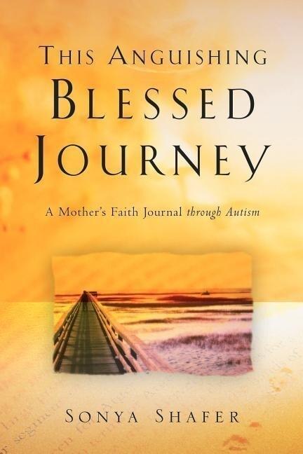 This Anguishing Blessed Journey als Taschenbuch