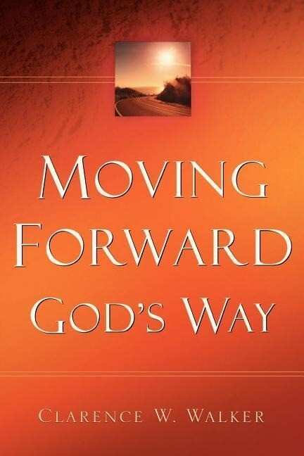 Moving Forward God's Way als Taschenbuch