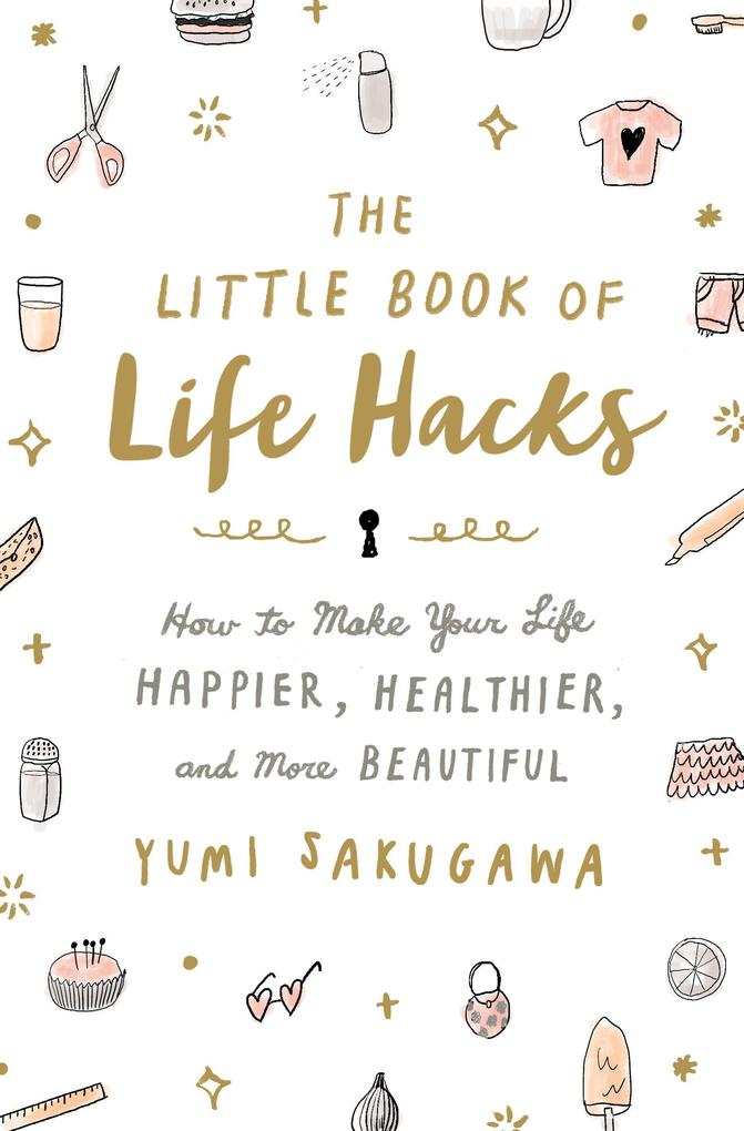 The Little Book of Life Hacks als Buch von Yumi...
