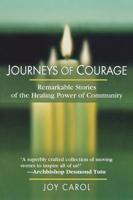 Journeys of Courage: Remarkable Stories of the Healing Power of Community als Taschenbuch