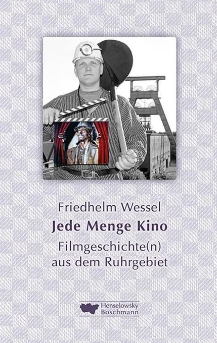 Jede Menge Kino als Buch von Friedhelm Wessel