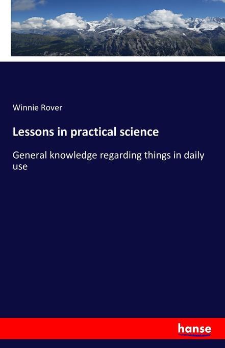 Lessons in practical science als Buch von Winni...