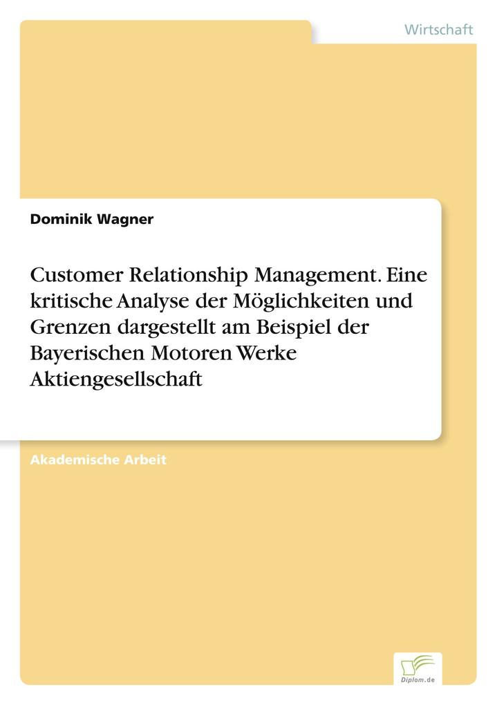 Customer Relationship Management. Eine kritisch...